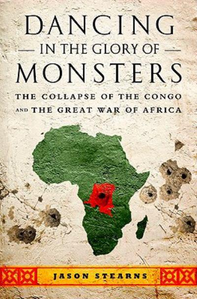 dancing-in-the-glory-of-monsters-the-collapse-of-congo-and-the-great-war-of-africa